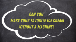 Can you make your favorite ice cream without a machine?