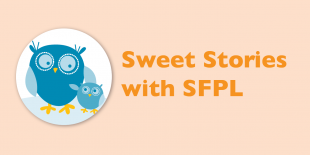 Sweet Stories with SFPL