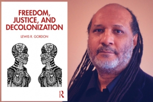 Lewis Gordon Freedom Justice Decolonization
