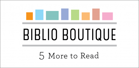 Biblio Boutique - 5 More to Read