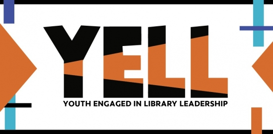 YELL: Youth Engaged in Library Leadership