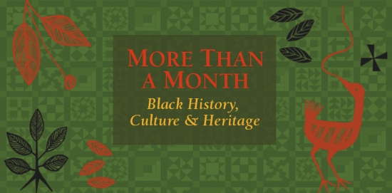 More than a month, black history, culture and heritage