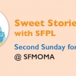 Storytime: Sweet Stories with SFMOMA featuring Imogen Cunningham