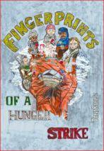 Fingerprints of A Hunger Strike