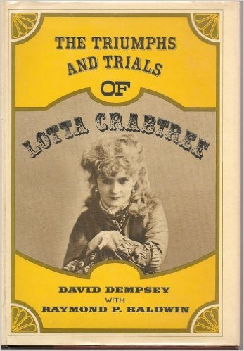 The Triumphs and Trials of Lotta Crabtree