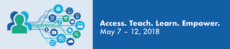 Access. Teach. Learn. Empower. May 7 - 12, 2018